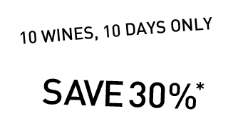 10 Wines, 10 Days Only - Save 30%