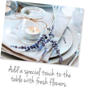 Add a special touch to the table with fresh flowers.