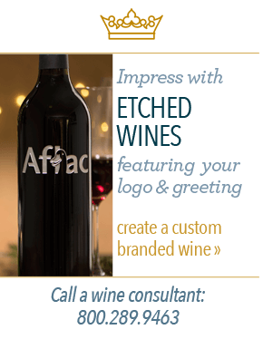 Impress with ethced wines featuring your logo & gretting. - Create custom branded wine - Call a wine consultant: 800.289.9463